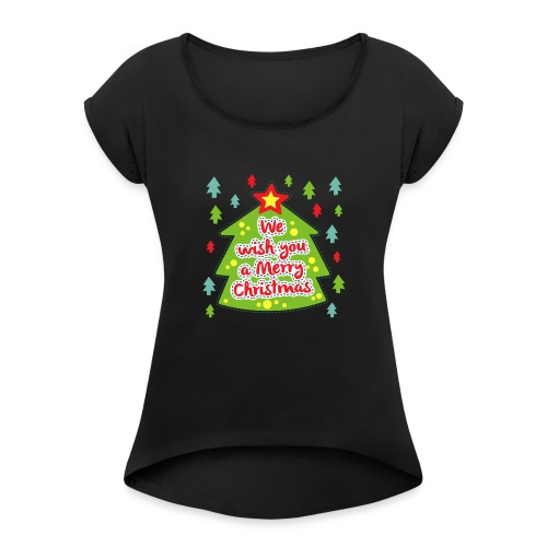We wish you a Merry Christmas - Women's T-Shirt with rolled up sleeves