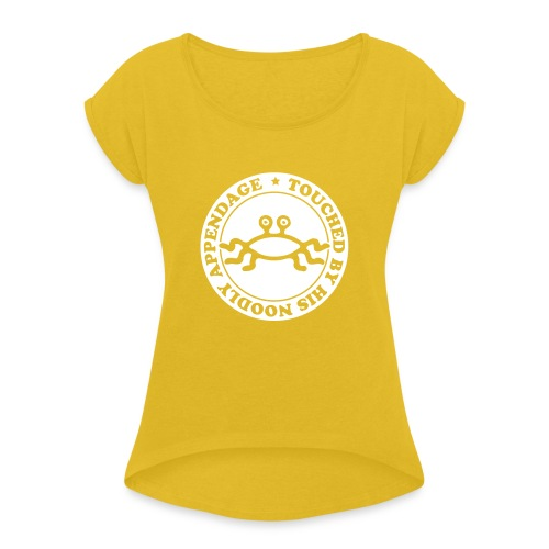 Touched by His Noodly Appendage - Women's T-Shirt with rolled up sleeves
