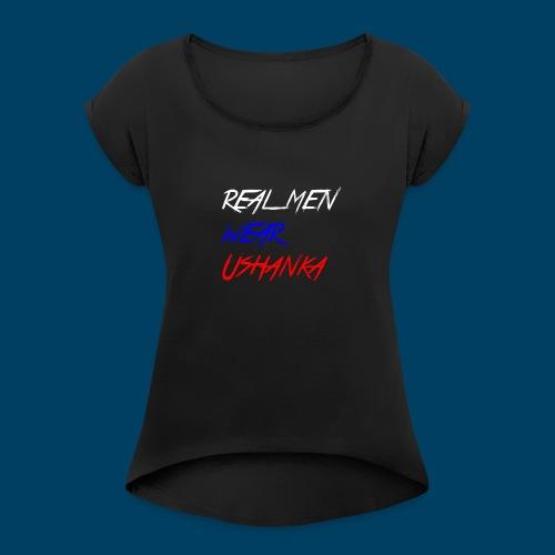 real men wear ushanka - T-shirt med upprullade ärmar dam