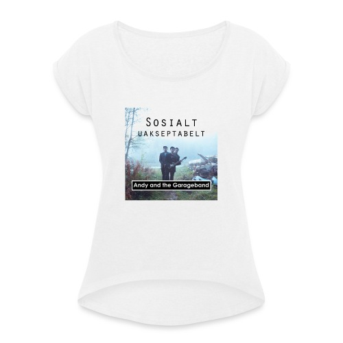 Sosialt Uakseptabelt - T-skjorte med rulleermer for kvinner