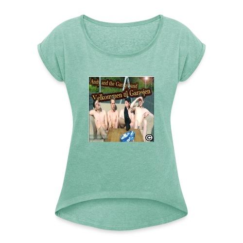 Velkommen Til Garasjen - T-skjorte med rulleermer for kvinner