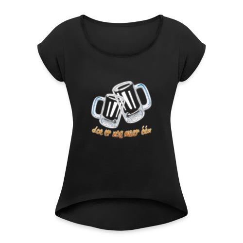Doe er nog maar een Shirt png - Vrouwen T-shirt met opgerolde mouwen