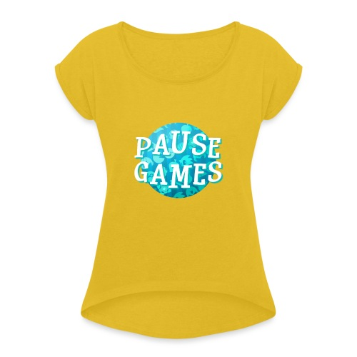 Pause Games New Design Blue - Women's T-Shirt with rolled up sleeves