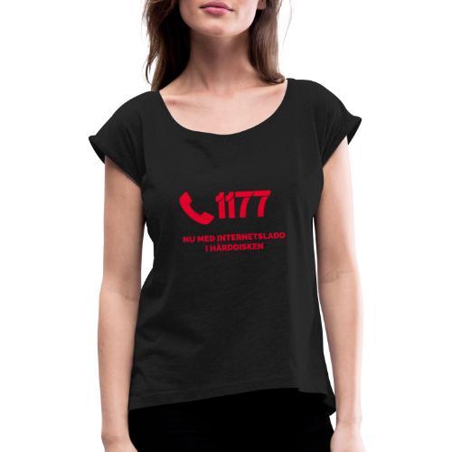 1177 Nu med internetsladd i hårddisken - T-shirt med upprullade ärmar dam