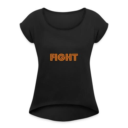 FIGHT Logo - Frauen T-Shirt mit gerollten Ärmeln