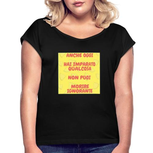 Frase motivazionale - Maglietta da donna con risvolti
