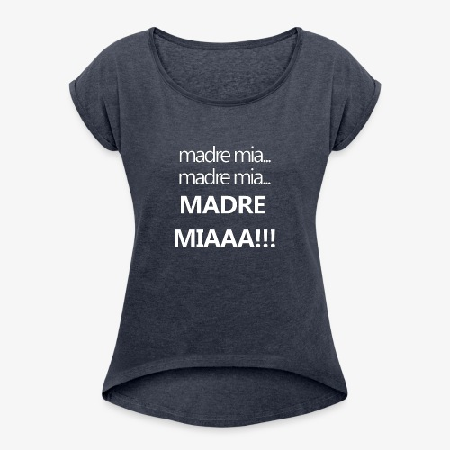 madremia - Women's T-Shirt with rolled up sleeves