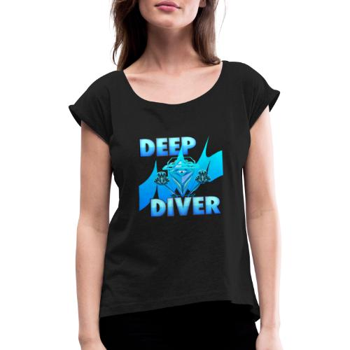 Deep Diver, Ocean Diamond. - Women's T-Shirt with rolled up sleeves