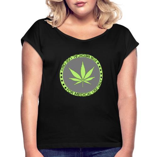 FOR MEDICAL USE - Frauen T-Shirt mit gerollten Ärmeln