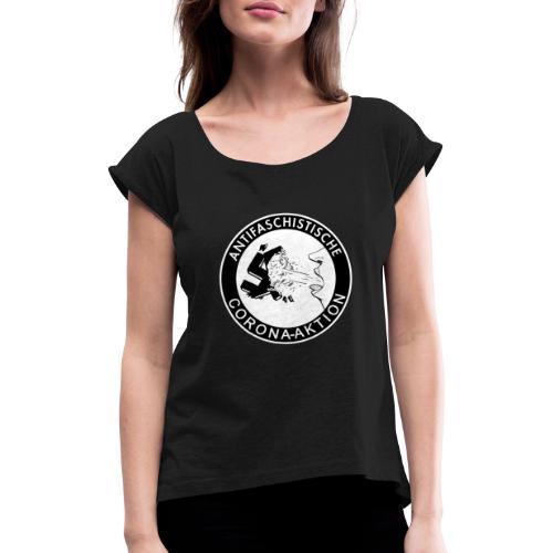 Antifaschistische Corona-Aktion - Frauen T-Shirt mit gerollten Ärmeln