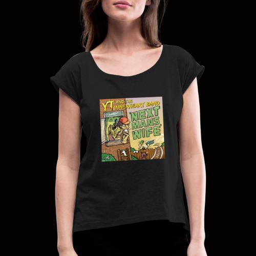 Next Man's Wife Artwork - Women's T-Shirt with rolled up sleeves