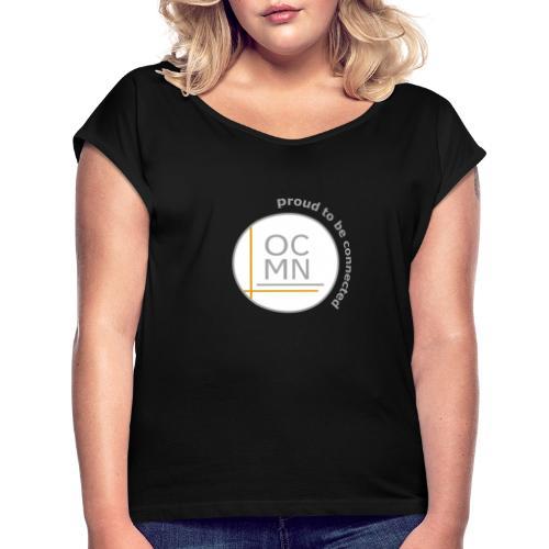 OCMN proud te be connected - Vrouwen T-shirt met opgerolde mouwen