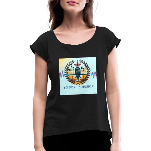 Yo soy la Música - Camiseta con manga enrollada mujer