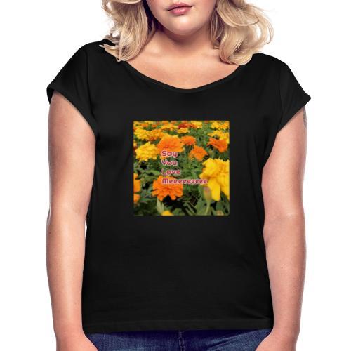 Säg att du älskar mig - T-shirt med upprullade ärmar dam