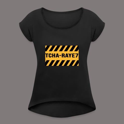 Tcha raye72 - T-shirt à manches retroussées Femme