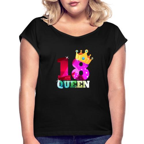 18. Geburtstag Queen - Frauen T-Shirt mit gerollten Ärmeln