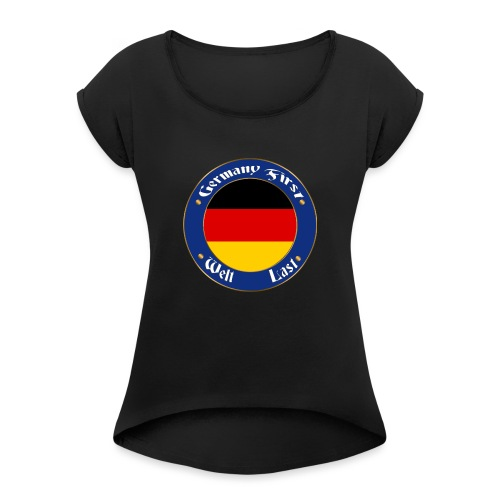 germany first - Women's T-Shirt with rolled up sleeves