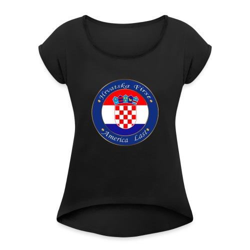 Hrvatska first - Women's T-Shirt with rolled up sleeves