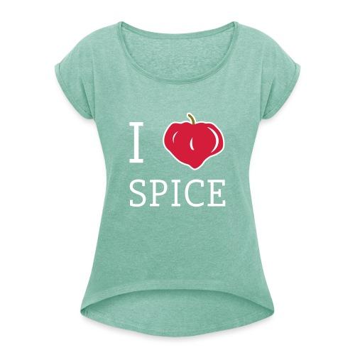i_love_spice-eps - Naisten T-paita, jossa rullatut hihat