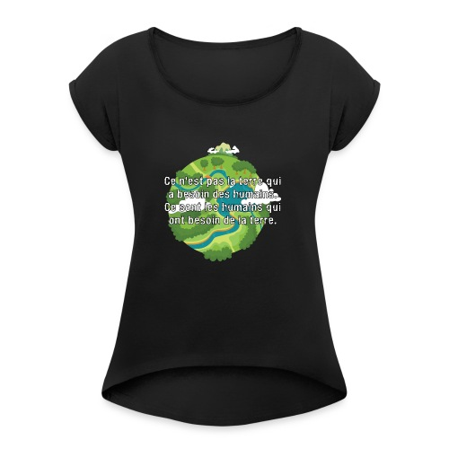 our earth - Women's T-Shirt with rolled up sleeves