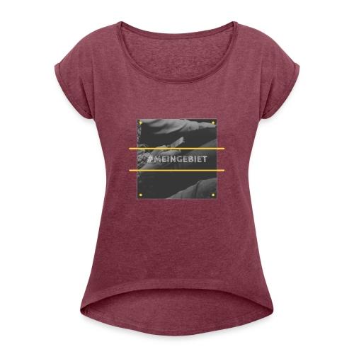 MeinGebiet - Frauen T-Shirt mit gerollten Ärmeln