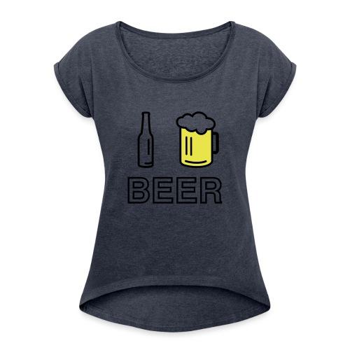 I Love Beer (2-farbig) - Frauen T-Shirt mit gerollten Ärmeln