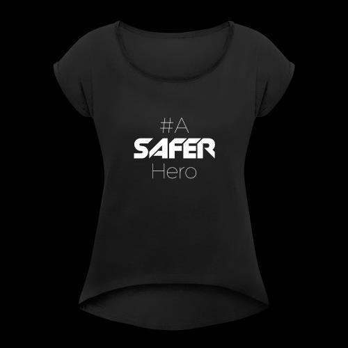 #ASaferHero - Frauen T-Shirt mit gerollten Ärmeln