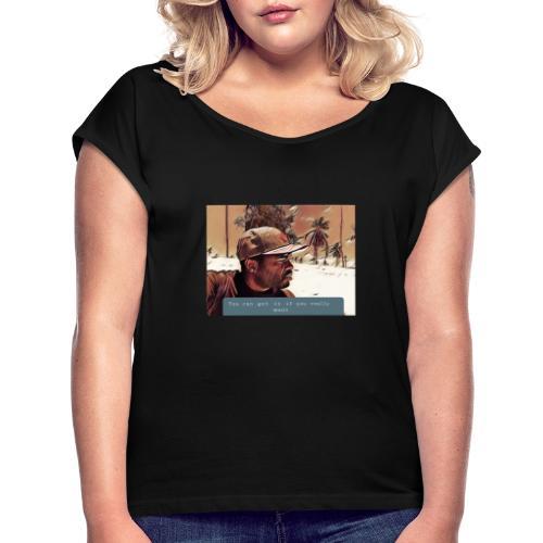 You can get it if you really want - Frauen T-Shirt mit gerollten Ärmeln
