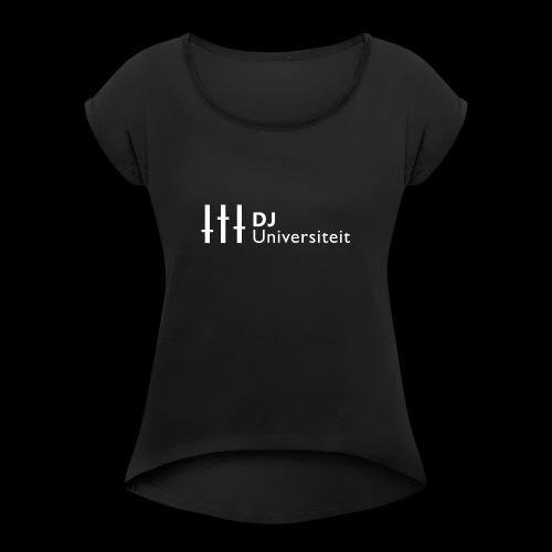 DJ-U (WIT) - Vrouwen T-shirt met opgerolde mouwen