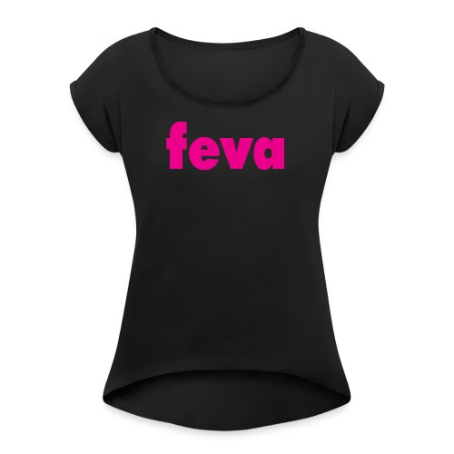 feva logo HR gif - Women's T-Shirt with rolled up sleeves