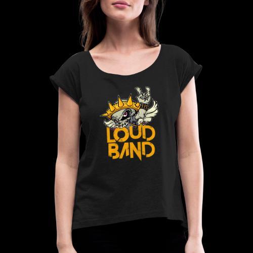 Logo LOUD BAND - Camiseta con manga enrollada mujer