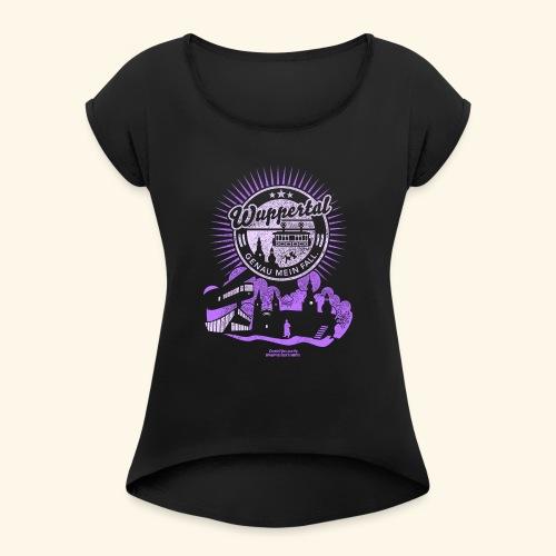Wuppertal T Shirt Design Spruch Genau mein Fall - Frauen T-Shirt mit gerollten Ärmeln