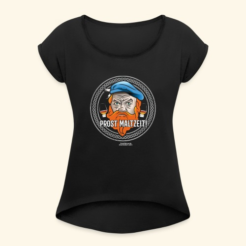 Whisky T Shirt Design Prost Maltzeit - Frauen T-Shirt mit gerollten Ärmeln