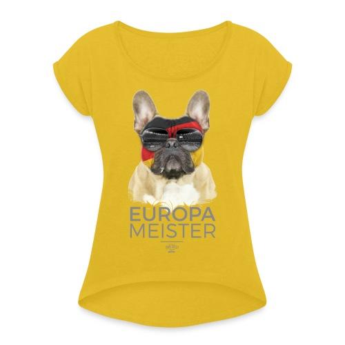Europameister Deutschland - Frauen T-Shirt mit gerollten Ärmeln