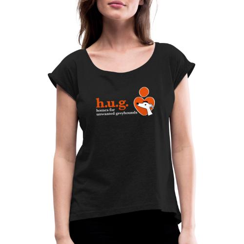 HUG logo branded gear - Women's T-Shirt with rolled up sleeves