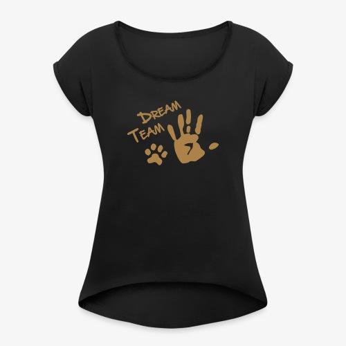 Dream Team Hand Hundpfote - Frauen T-Shirt mit gerollten Ärmeln