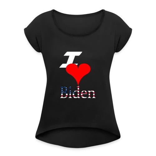 I love Biden - Vrouwen T-shirt met opgerolde mouwen