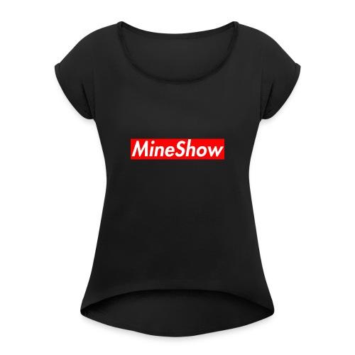 MineShow Box-Logo - Frauen T-Shirt mit gerollten Ärmeln