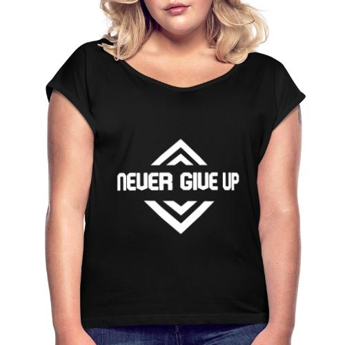 NEVER GIVE UP - Camiseta con manga enrollada mujer