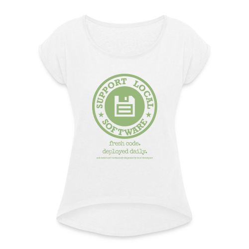 Fresh Code. Deployed Daily. - Women's T-Shirt with rolled up sleeves