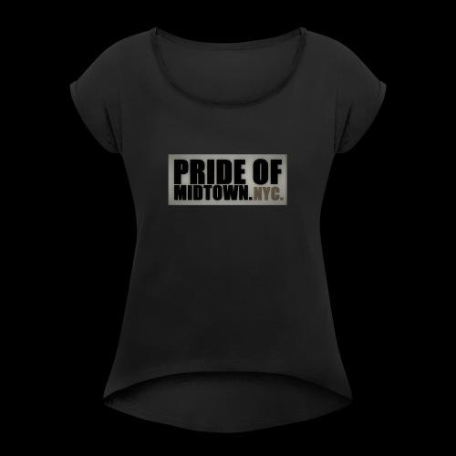 PRIDE OF MIDTOWN. NYC. - Frauen T-Shirt mit gerollten Ärmeln