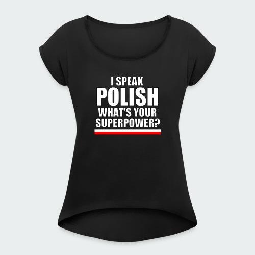 Damska Koszulka Premium I SPEAK POLISH - Koszulka damska z lekko podwiniętymi rękawami