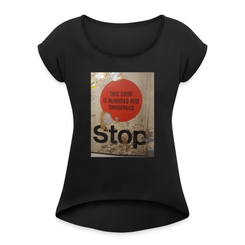 stop - Women's T-Shirt with rolled up sleeves
