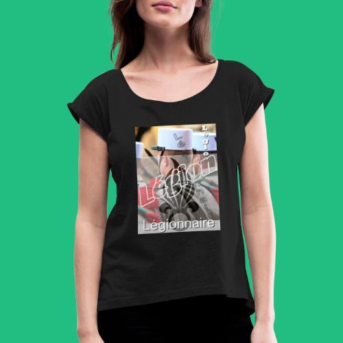 legion legionnaire - T-shirt à manches retroussées Femme