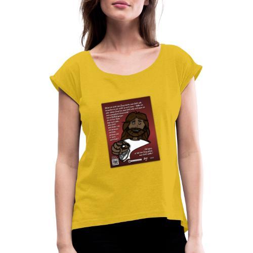 Jesus vertrauen - warum ? - Frauen T-Shirt mit gerollten Ärmeln