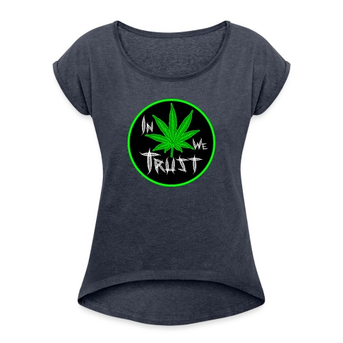 In weed we trust - Camiseta con manga enrollada mujer