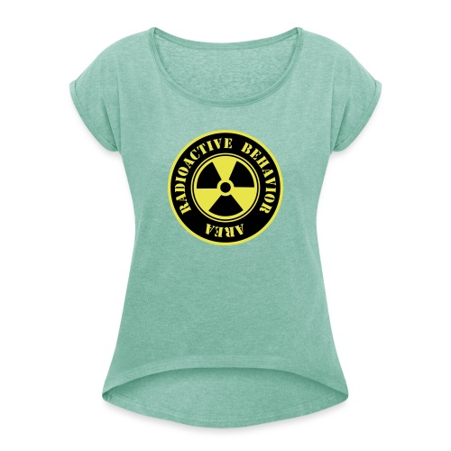 Radioactive Behavior - Camiseta con manga enrollada mujer