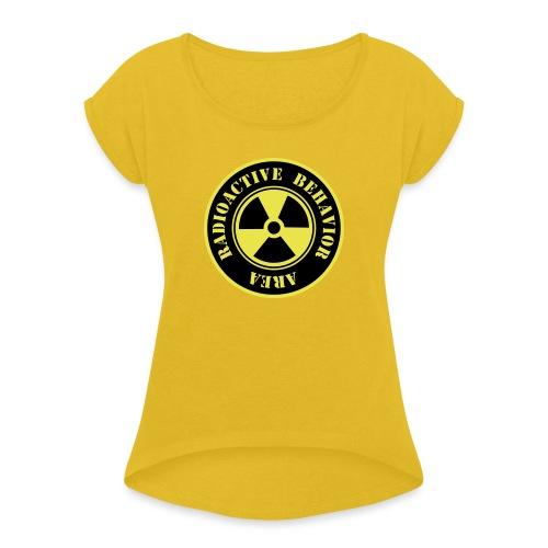 Radioactive Behavior - Camiseta con manga enrollada mujer
