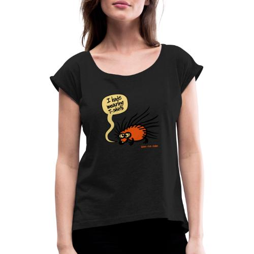 Angry Hedgehog - Women's T-Shirt with rolled up sleeves