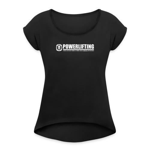 Legion Clothing | Powerlifting - Naisten T-paita, jossa rullatut hihat